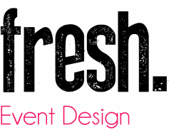 Fresh. Event Design - Business Events, Private Parties, VIP Concierge, Corporate Event Planning -Kelowna BC - 250-864-1436